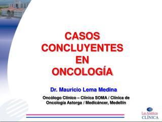 CASOS  CONCLUYENTES EN  ONCOLOGÍA