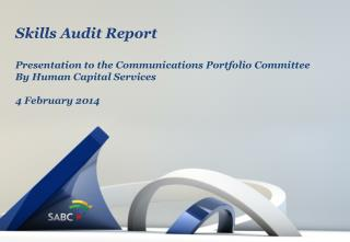 Skills Audit Report Presentation to the Communications Portfolio Committee