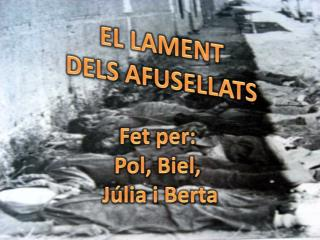EL LAMENT DELS AFUSELLATS