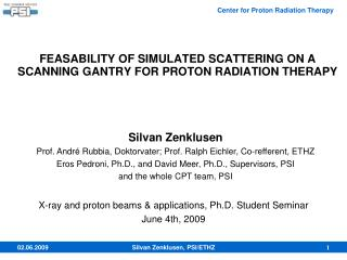 FEASABILITY OF SIMULATED SCATTERING ON A SCANNING GANTRY FOR PROTON RADIATION THERAPY