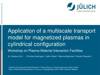 Application of a multiscale transport model for magnetized plasmas in cylindrical configuration