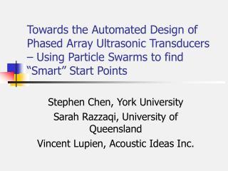 Stephen Chen, York University Sarah Razzaqi, University of Queensland