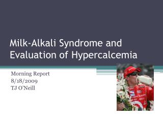 Milk-Alkali Syndrome and Evaluation of Hypercalcemia