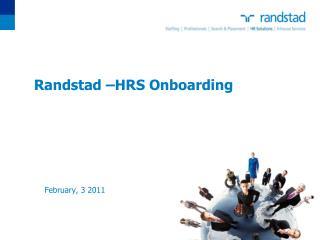 Randstad �HRS Onboarding