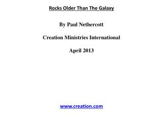 Rocks Older Than The Galaxy By Paul  Nethercott Creation Ministries International April 2013