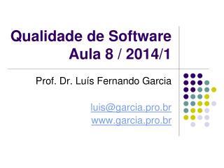 Qualidade de SoftwareAula 8 / 2014/1