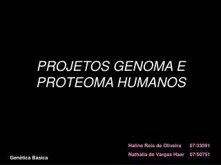 PROJETOS GENOMA E PROTEOMA HUMANOS