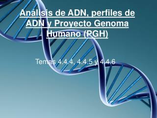 Análisis de ADN, perfiles de ADN y Proyecto Genoma Humano (PGH)
