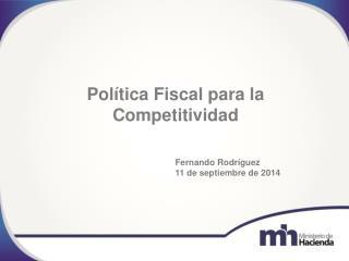 Política Fiscal para la Competitividad