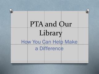 PTA and Our Library