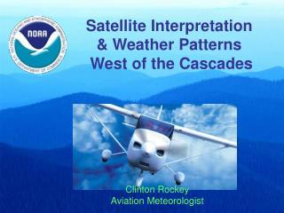 Satellite Interpretation  & Weather Patterns  West of the Cascades