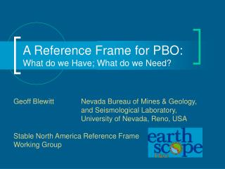 A Reference Frame for PBO:  What do we Have; What do we Need?