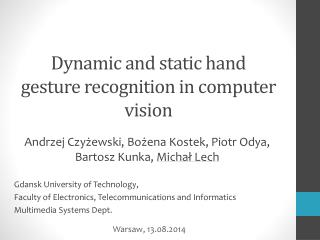 Dynamic  and  static hand gesture recognition in  computer  vision