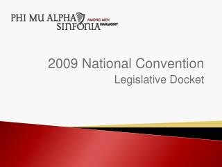 2009 National Convention Legislative Docket