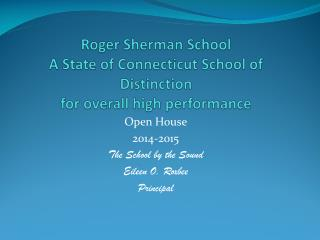 Roger Sherman School A State of Connecticut School of Distinction for overall high performance