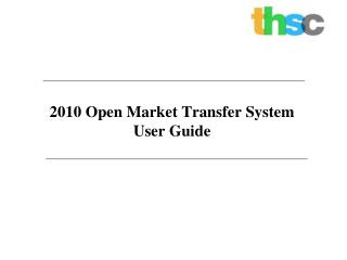 2010 Open Market Transfer System  User Guide
