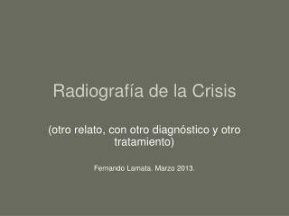 Radiografía de la Crisis