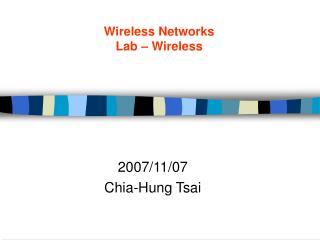Wireless Networks  Lab – Wireless
