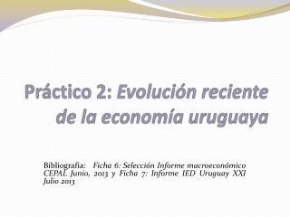 Práctico 2:  Evolución reciente de la economía uruguaya