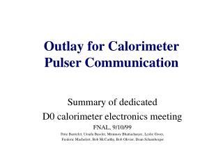Outlay for Calorimeter Pulser Communication