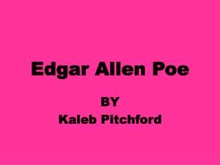 Edgar Allen Poe