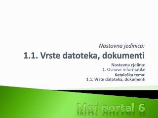 Nastavna jedinica: 1.1. Vrste datoteka, dokumenti