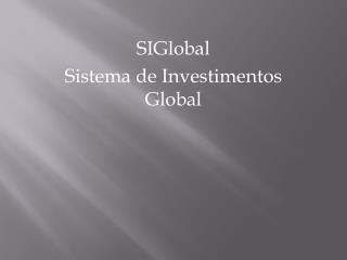 SIGlobal Sistema de Investimentos Global