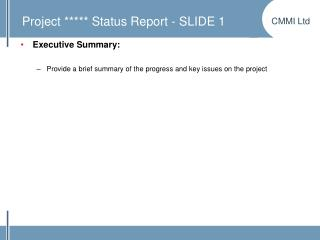 Project ***** Status Report - SLIDE 1
