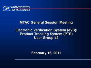 MTAC General Session Meeting Electronic Verification System (eVS)/ Product Tracking System (PTS)