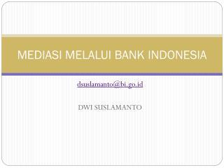 MEDIASI  MELALUI BANK INDONESIA