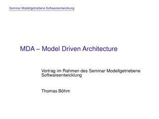 MDA � Model Driven Architecture