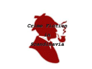 Crime Fiction in  Scandinavia