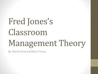 Fred Jones's Classroom Management Theory
