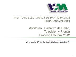 Informe del 16 de Junio al 01 de Julio de 2012.