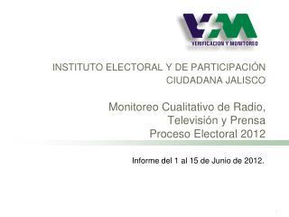 Informe del 1 al 15 de Junio de 2012.
