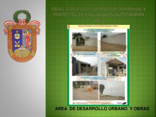 obras ejecutadas dentro del programa y proyectos de presupuesto participativo  2013