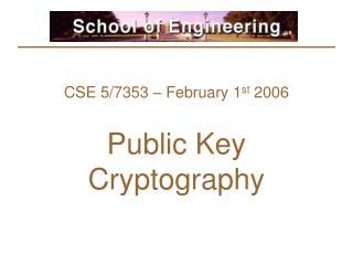 CSE 5/7353 – February 1 st  2006