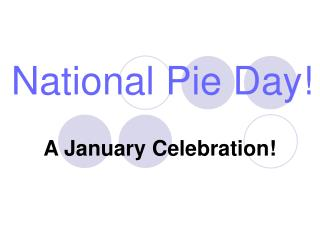 National Pie Day!