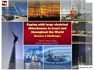 Coping with large electrical disturbances in Israel and throughout the World Reasons & Challenges