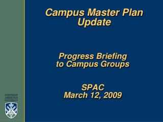 Progress Briefing  to Campus Groups SPAC March 12, 2009