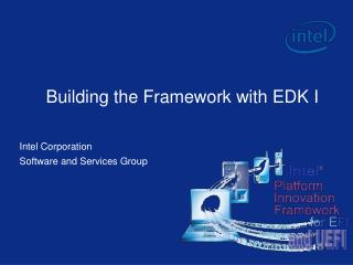 Building the Framework with EDK I