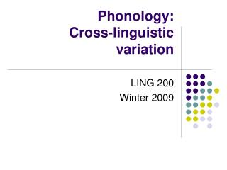 Phonology:  Cross-linguistic variation