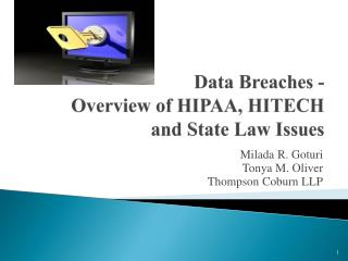 Data Breaches -  Overview of HIPAA, HITECH and State Law Issues