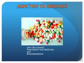 Addiction to Medicines