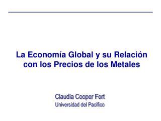 La Economía Global y su Relación con los Precios de los Metales