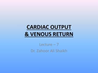 CARDIAC  OUTPUT  & VENOUS RETURN