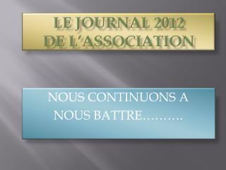 LE JOURNAL 2012  DE L'ASSOCIATION