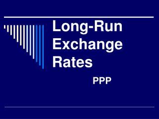 Long-Run Exchange Rates