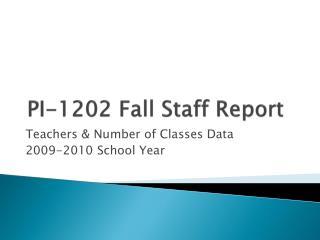 PI-1202 Fall Staff Report