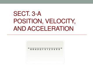 Sect. 3-A Position , Velocity,  and Acceleration